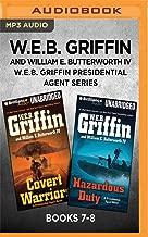 W.E.B. Griffin Presidential Agent Series: Books 7-8: Covert Warriors & Hazardous Duty