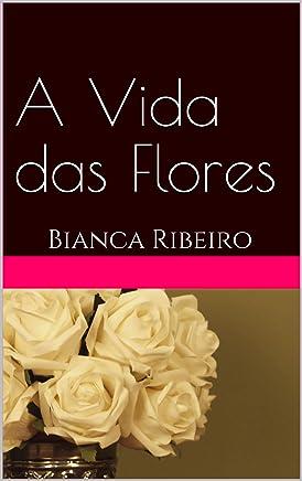 A Vida das Flores: Bianca Ribeiro