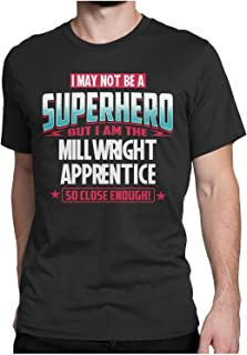 I may not be a Superhero but I am the Millwright Apprentice So Close Enough Funny T-shirt Hoodie/Sweater/Long Sleeve