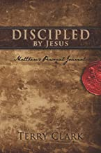 Discipled By Jesus: Matthew's Personal Journal