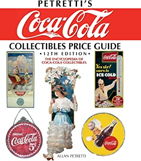 Petretti's Coca-Cola Collectibles Price Guide: The Encyclopedia of Coca-Cola Collectibles, 12th