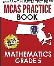 MASSACHUSETTS TEST PREP MCAS Practice Book Mathematics Grade 5: Preparation for the Next-Generation MCAS Tests