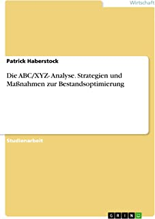 Die ABC/XYZ- Analyse. Strategien und Maßnahmen zur Bestandsoptimierung (German Edition)