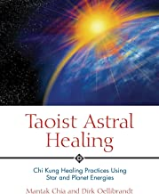Taoist Astral Healing: Chi Kung Healing Practices Using Star and Planet Energies (English Edition)