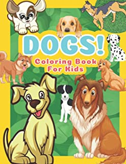 Dogs Coloring Book For Kids: : My First Coloring Book For Toddlers/ Unique Coloring Activity Books For Kids Gifts.