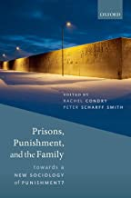 Prisons, Punishment, and the Family: Towards a New Sociology of Punishment?