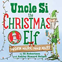 Uncle Si the Christmas Elf: Work Hard, Nap Hard [With Doll] by Si Robertson (14-Oct-2014) Hardcover