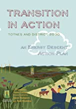 Transition in Action: Totnes and District 2030, an Energy Descent Action Plan