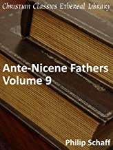 Ante-Nicene Fathers Volume 9 - Enhanced Version (Early Church Fathers)