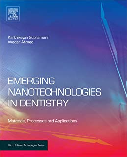 Emerging Nanotechnologies in Dentistry: Processes, Materials and Applications (Micro and Nano Technologies)