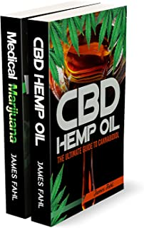 Medical Marijuana and CBD Hemp Oil: The Essential Guide to CBD Oil, Hemp Oil, Medical Marijuana and Cannabis Medicine (How to Extract, Medical Marijuana, Improve Health, Reduce Pain, Cannabinoids)