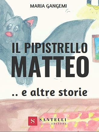 Il Pipistrello Matteo e altre storie