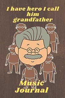 I have Hero I Call him Grandfather: Grandfather journal for grandchild, teens, men, women, kids | Grandfather notebook jou...