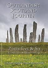 Outlandish Scotland Journey: Parts Five & Six