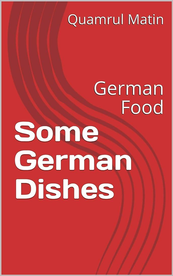 誘発する子孫ハブSome German Dishes: German Food (English Edition)