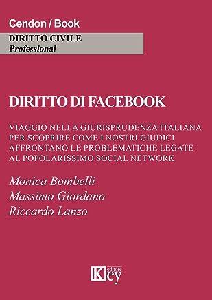 Diritto di facebook: Viaggio nella giurisprudenza italiana per scoprire come i nostri giudici affrontano le problematiche legate al popolarissimo social network