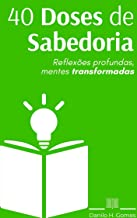 40 Doses de Sabedoria: Reflexões profundas, mentes transformadas