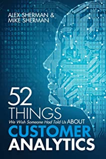 52 Things We Wish Someone Had Told Us About Customer Analytics