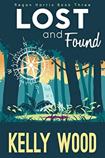 Lost and Found (Regan Harris Romantic Mystery Series Book 3)