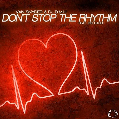 Van Snyder & DJ D.M.H feat. Big Daddi - Don't Stop The Rhythm