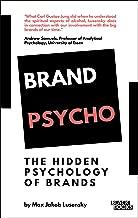 Brandpsycho: The hidden psychology of brands  (2nd Edition)
