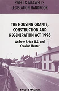 Housing Grants, Construction and Regeneration Act 1996 (Sweet & Maxwell Legislation Handbook) (Sweet & Maxwell Legislation Handbooks)