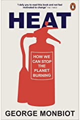 Heat: How We Can Stop the Planet Burning Kindle Edition