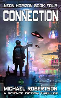 Connection: A Science Fiction Thriller (Neon Horizon)