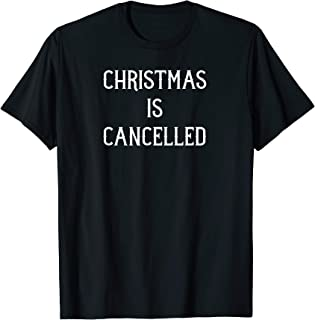 Christmas is Cancelled funny Christmas Xmas T-Shirt