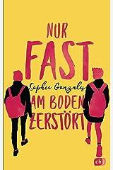 Nur fast am Boden zerstört (German Edition) Kindle Edition