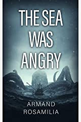 The Sea Was Angry Kindle Edition
