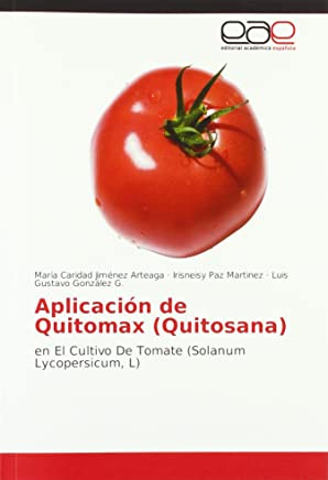 Aplicación de Quitomax (Quitosana): en El Cultivo De Tomate (Solanum Lycopersicum, L)