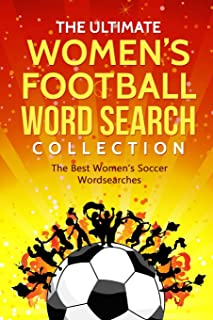 The Ultimate Women's Football Word Search Collection: The Best Women's Soccer Wordsearches