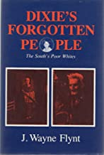Dixie's Forgotten People: The South's Poor Whites (Minorities in modern America)