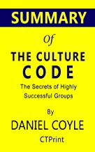 Summary of The Culture Code by Daniel Coyle | The Secrets of Highly Successful Groups