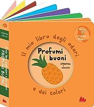 Profumi buoni. Il mio libro degli odori e dei colori. Ediz. a colori