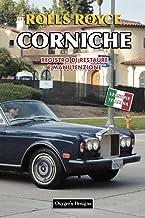 ROLLS ROYCE CORNICHE: REGISTRO DI RESTAURE E MANUTENZIONE (Edizioni italiane) (Italian Edition)