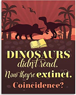 Dinosaurs Didn't Read - 11x14 Unframed Art Print - Great Funny Library Decor, Also Makes a Great Gift Under $15