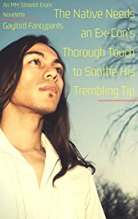 The Native Needs an Ex-Con's Thorough Touch to Soothe His Trembling Tip: An MM Streetlit Erom Novelette (Urban Love Erupts a Shower of Roses in Cornrows That Mix Races Like Confused Runners Book 1)