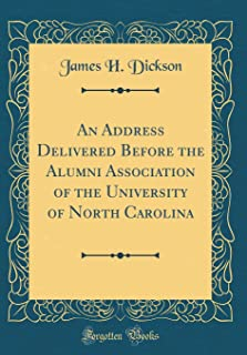 An Address Delivered Before the Alumni Association of the University of North Carolina (Classic Reprint)