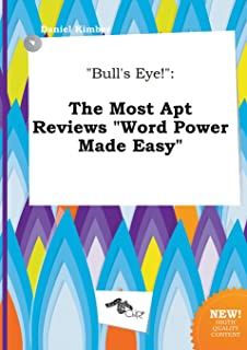 Bull's Eye!: The Most Apt Reviews Word Power Made Easy