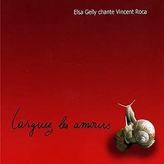 Chante Vincent Roca : Larguez les amours