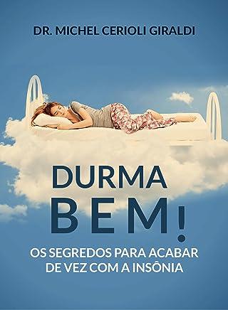 Durma Bem!: Os segredos para acabar de vez com a insônia