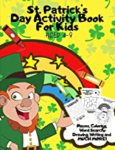 St. Patrick's Day Activity Book For Kids Aged 4-8: Fun Alternative to Card/Gift - Children's Learning Workbook of St Paddy's Day Games & Puzzles - Mazes,Coloring,Word Search,Drawing,Writing and more!