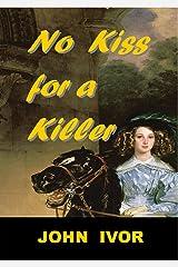 No Kiss For A Killer Kindle Edition