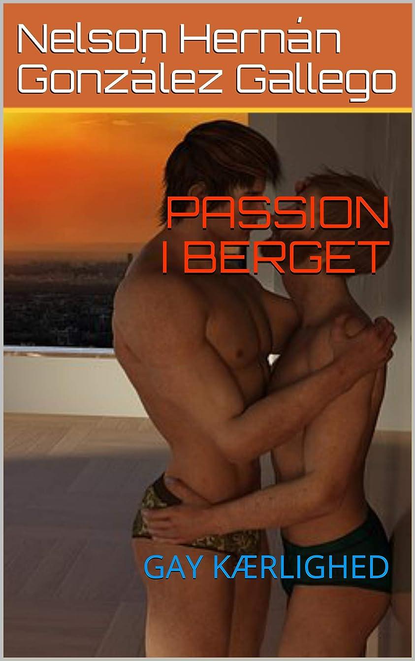 哲学者ただペンPASSION I BERGET: GAY K?RLIGHED (Danish Edition)
