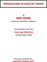 INTRODUCTION TO FUZZY SET THEORY by BART KOSKO. selected papers from the Fuzzy Logic Workshop 14 November 1990 [ReImaged Loose Leaf Facsimile Edition. 2019 Printing.]
