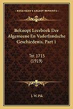 Beknopt Leerboek Der Algemeene En Vaderlandsche Geschiedenis, Part 1: Tot 1715 (1919)
