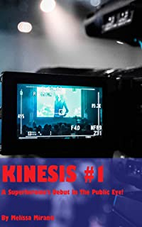 Kinesis Issue #1: A Superheroine's Debut in the Public Eye! (English Edition)