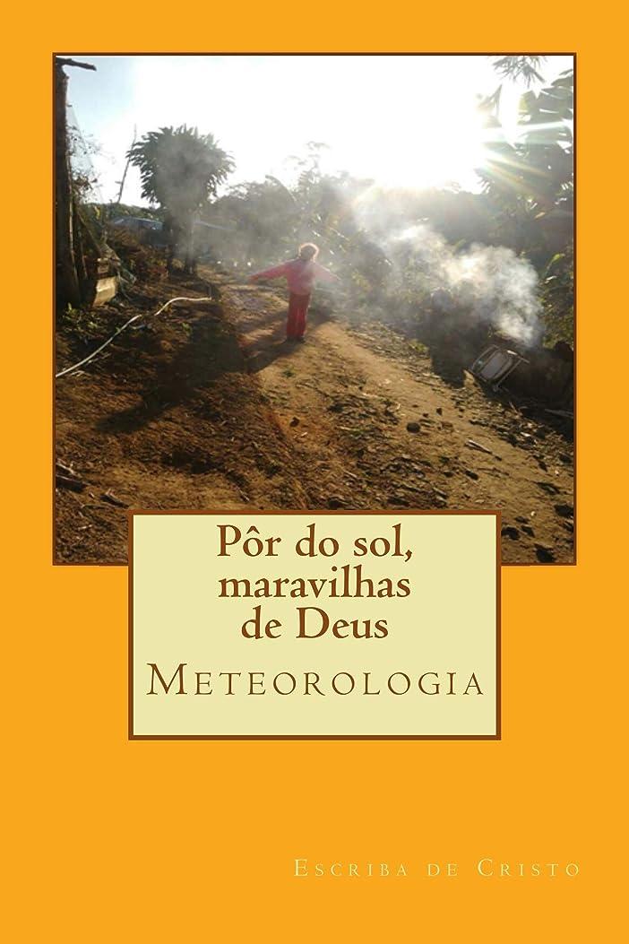 コントロール返還聡明Por do sol, maravilhas de Deus (Portuguese Edition)